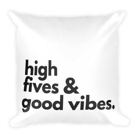 high fives & good vibes Square Pillow - Nickel and Birch