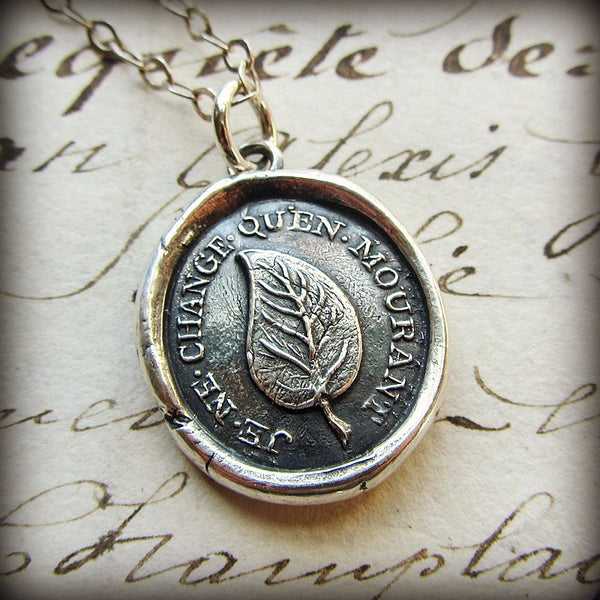 Bronze leaf wax seal charm with the phrase I Change Only In Death