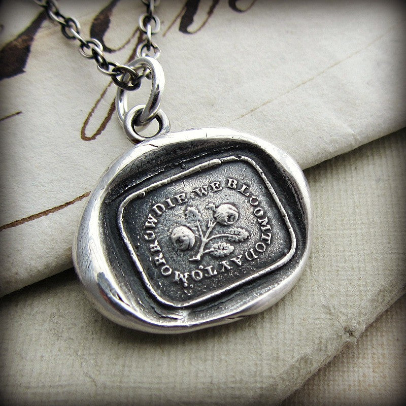 Bloom Today Wax Seal Pendant - A Reminder to Live Life Well - Stop and Smell the Roses