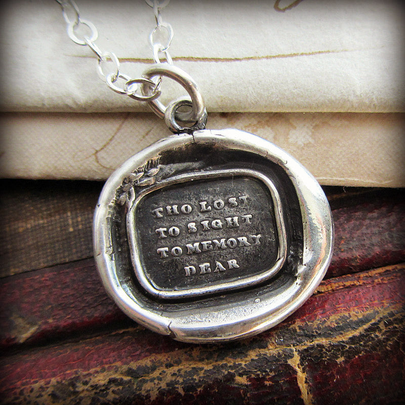 Though Lost to Sight To Memory Dear - Memorial Wax Seal Necklace
