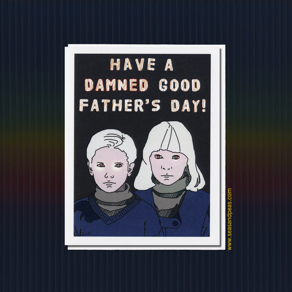 """The Children of the Damned"" Father's Day Card - Seas and Peas"