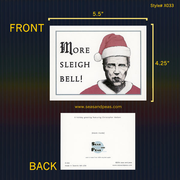 """More Sleigh Bell!"" Christopher Walken Christmas Card - Seas and Peas"