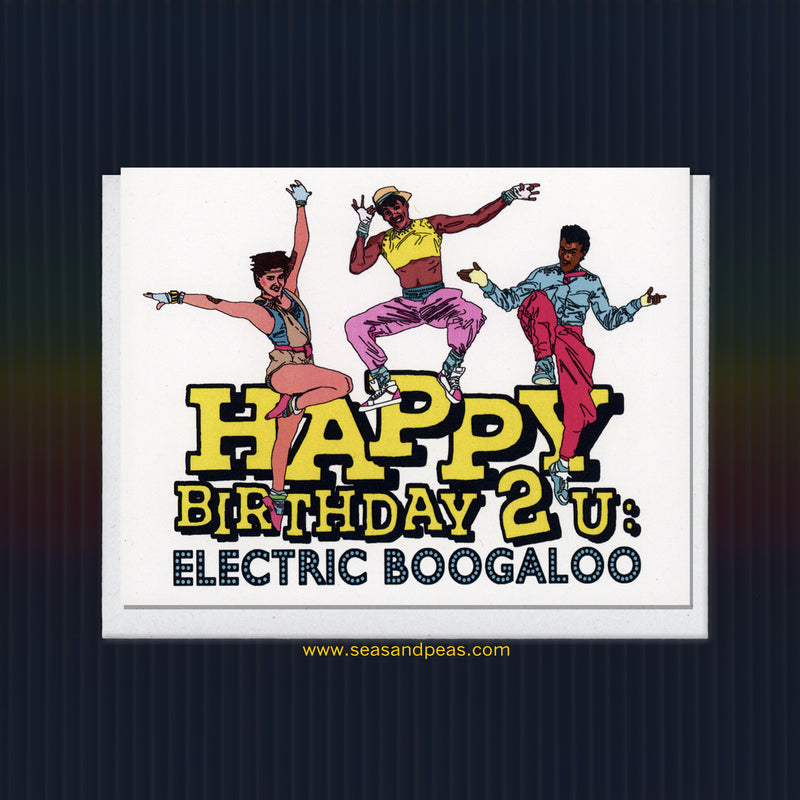 Electric Boogaloo Birthday Card - Seas and Peas