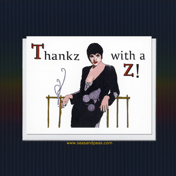 Liza Minnelli Thank You Card with a Z - Seas and Peas