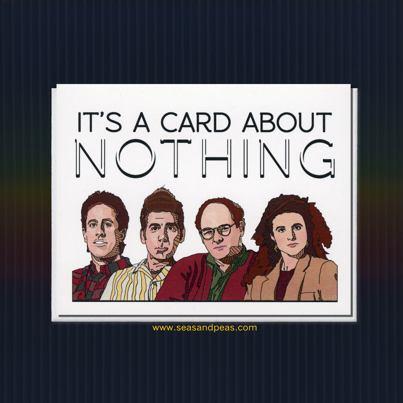 """Seinfeld"" Greeting Card About Nothing - Seas and Peas"