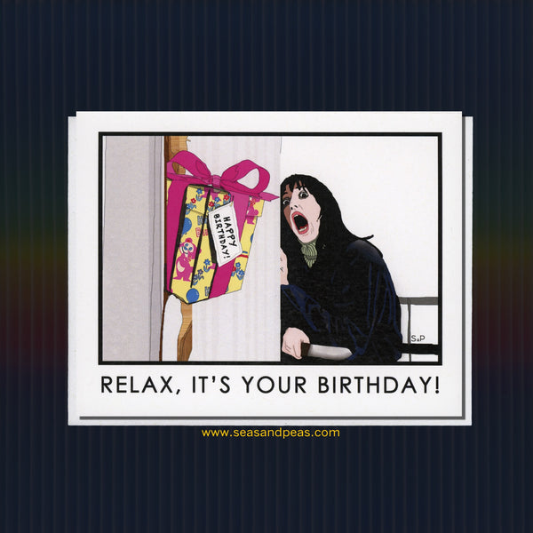 "Relax ""The Shining"" Birthday Card - Seas and Peas"