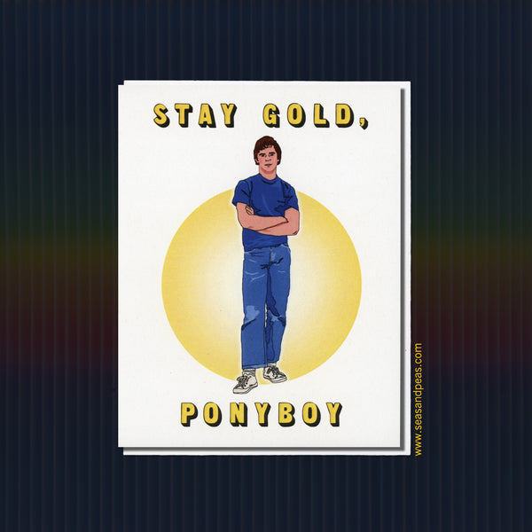 "Stay Gold Ponyboy ""The Outsiders"" Friendship Card - Seas and Peas"