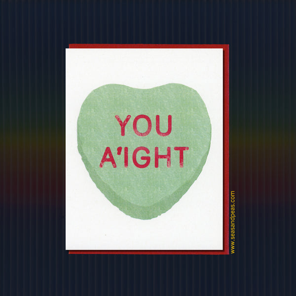 """You A'ight"" Conversation Heart Valentine Card - Seas and Peas"