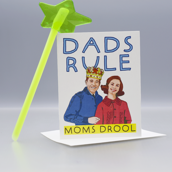 Dads Rule Moms Drool Greeting Card