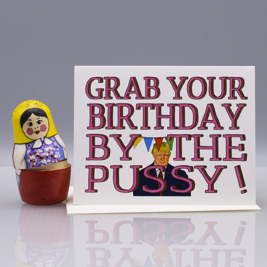 Pussy donald trump birthday card seas and peas if it is good enough for donald trump president of the united states then it is good enough for me tell your friends of loved ones to go ahead and grab bookmarktalkfo Gallery