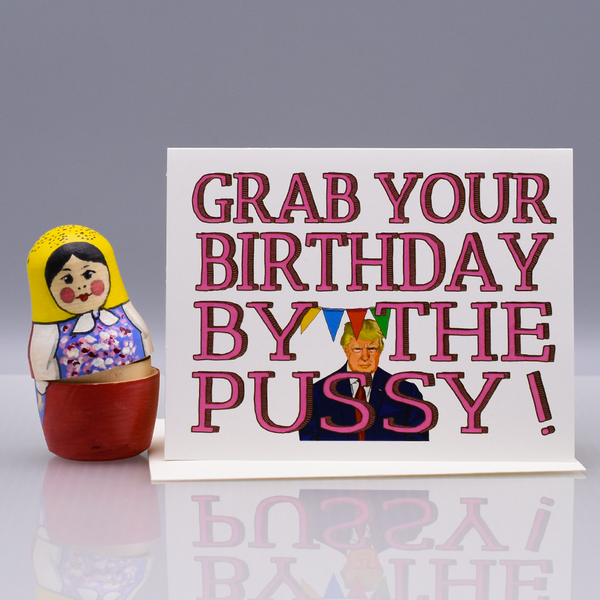 "Pussy ""Donald Trump"" Birthday Card"