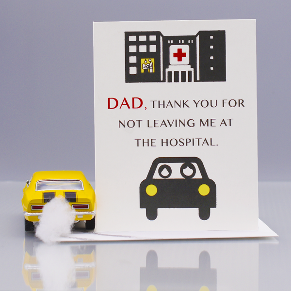 Leave Me At The Hospital Father's Day Card