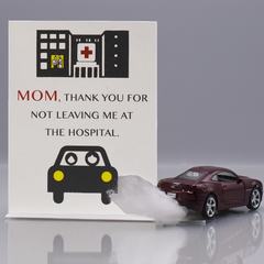 Leave Me At The Hospital Mother's Day Card