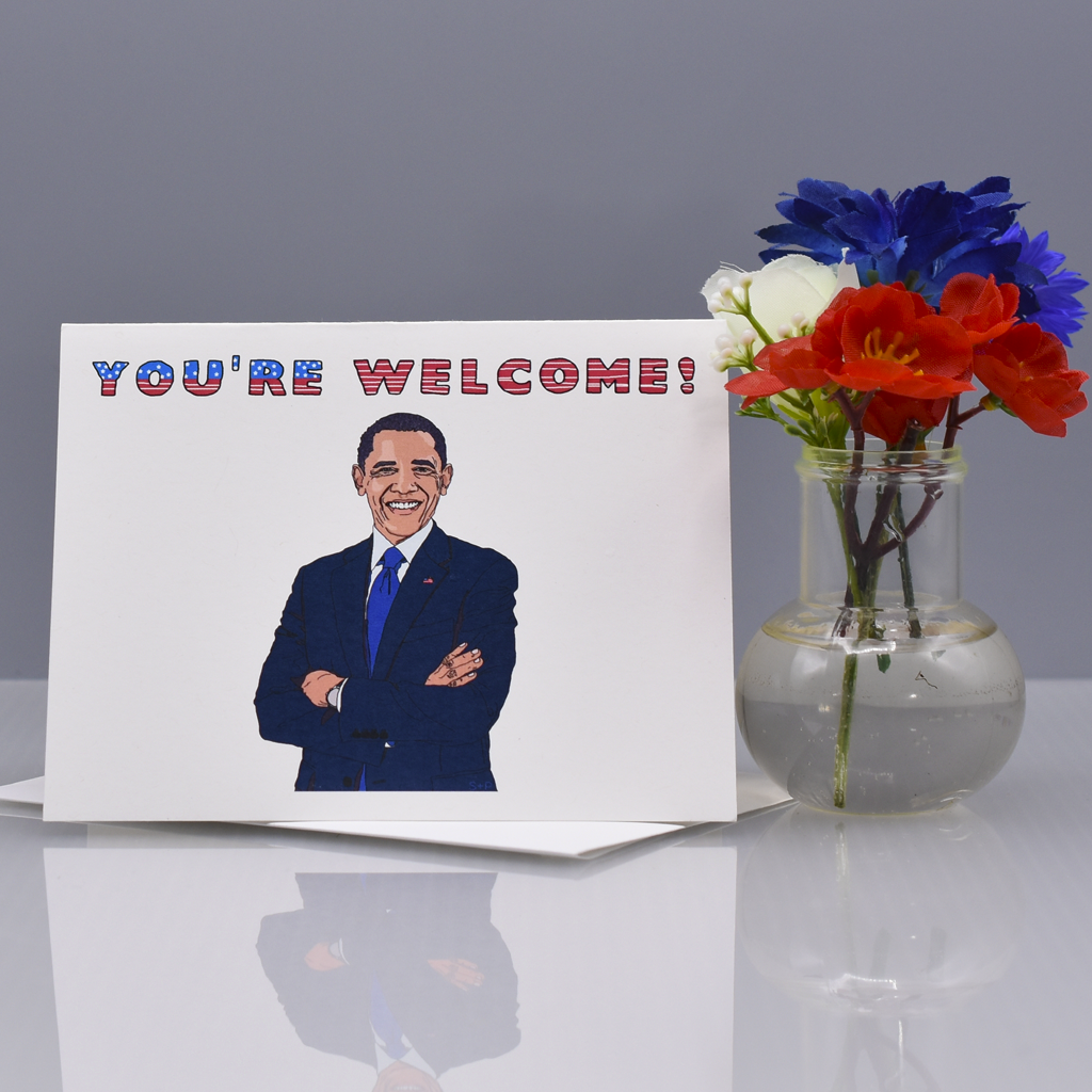 Obama youre welcome greeting card seas and peas obama youre welcome greeting card kristyandbryce Choice Image