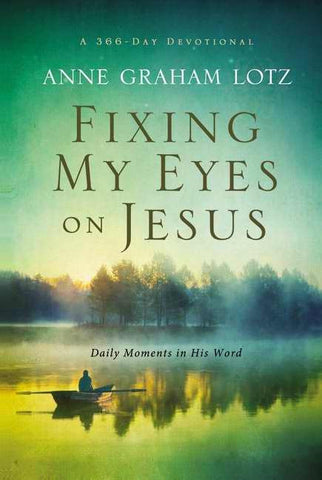 Fixing My Eyes On Jesus - Daily Moments In His Word