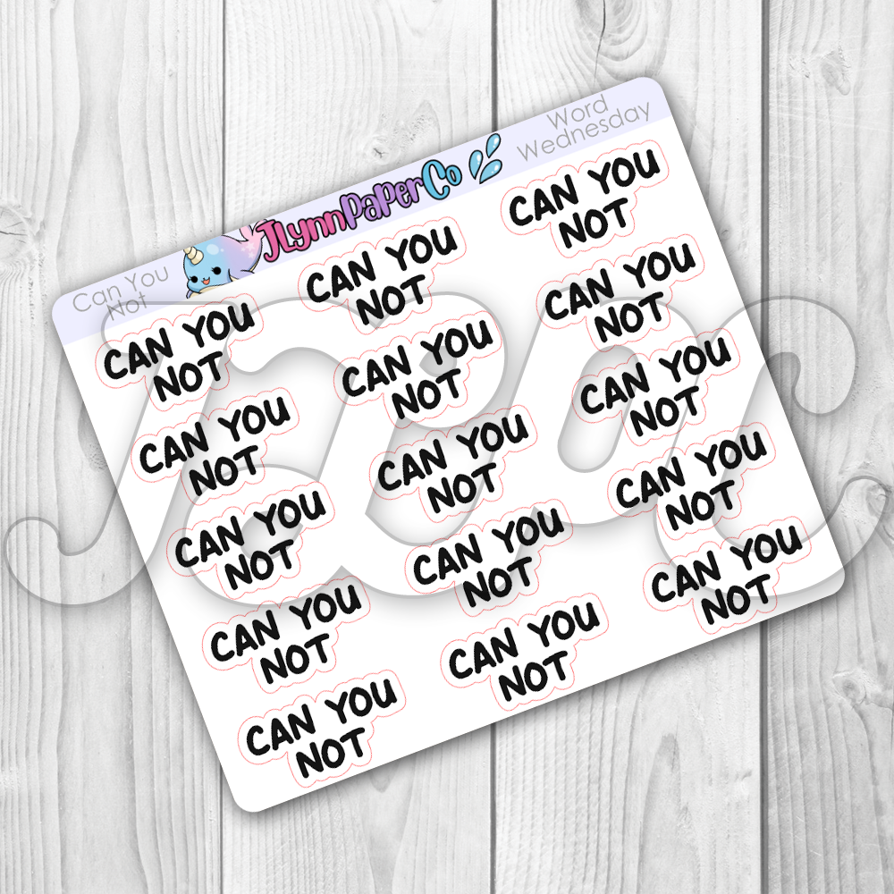Can You Not Stickers | Word Wednesday