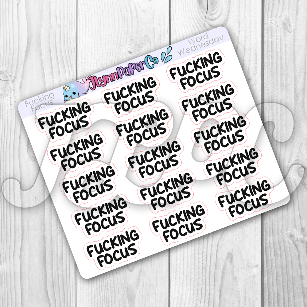 Fucking Focus Stickers | Word Wednesday