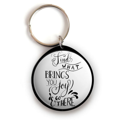 Find What Brings You Joy and Go There Keychain -  - Beyond The Scrubs