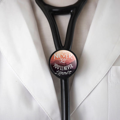 If You Never Go You'll Never Know Stethoscope ID Tag -  - Beyond The Scrubs