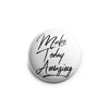 Make Today Amazing Topper -  - Beyond The Scrubs
