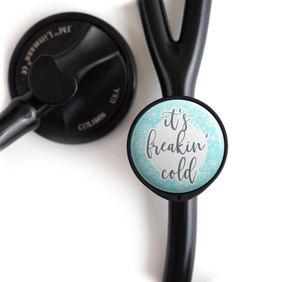 It's Freakin' Cold Stethoscope Tag -  - Beyond The Scrubs