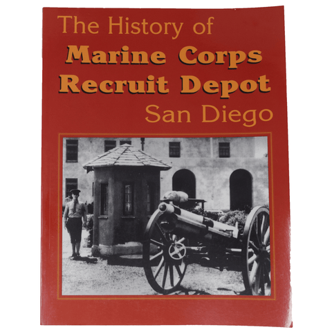 History Of Marine Corps Recruit Depot: San Diego Book Book