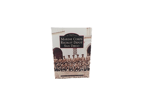 Images Of America: Marine Corps Recruit Depot San Diego Book by By Matthew J. Morrison & Paul J. Richardson Book