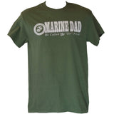 Marine Dad - He Called Me Sir First Green Shirt T-Shirt