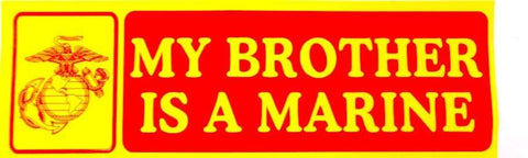 My Brother Is A Marine Bumper Sticker Stickers