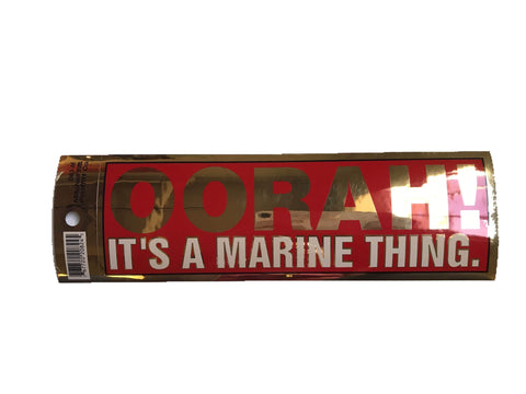 OORAH! It's A Marine Thing Bumper Sticker Stickers