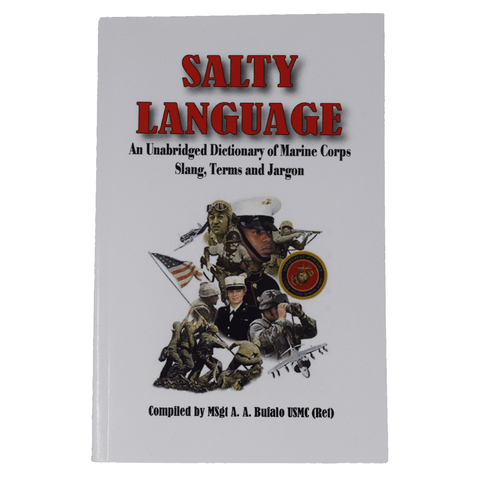 Salty Language: An Unabridged Dictionary of Marine Corps Slang, Terms and Jargon Book by Andrew Anthony Bufalo Book