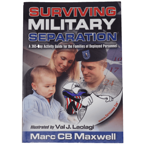 Surviving Military Separation: A 365-Day Activity Guide for the Families of Deployed Personnel Book by Marc C. B. Maxwell Book