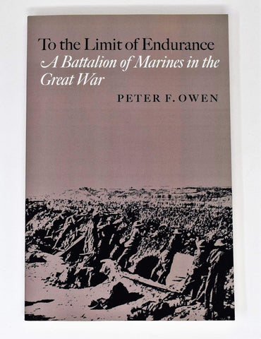 The Limit of Endurance:  A Battalion of Marines in the Great War Book