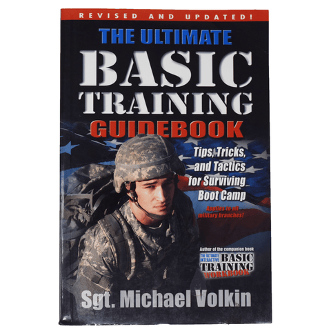 The Ultimate Basic Training Guidebook: Tips, Tricks, and Tactics for Surviving Bootcamp Book by Sgt. Michael Volkin Book