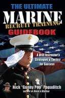 The Ultimate Marine Recruit Training Guidebook Book by Nick Popaditch Book