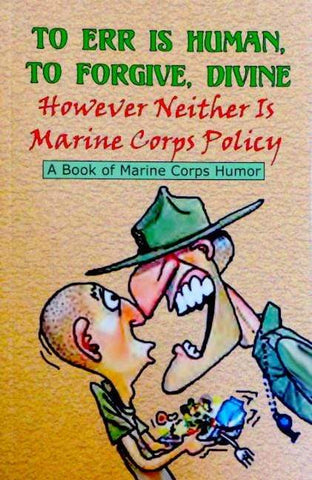 To Err Is Human, to Forgive Divine: However Neither Is Marine Corps Policy by Andrew Bufalo Book