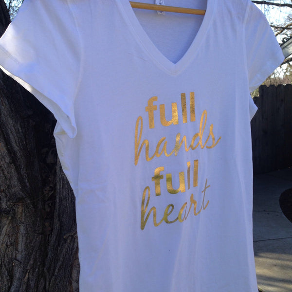 Full Hands Full Heart Bella+Canvas White Relaxed Fit Ladies Cotton Tshirt with Gold Foil lettering