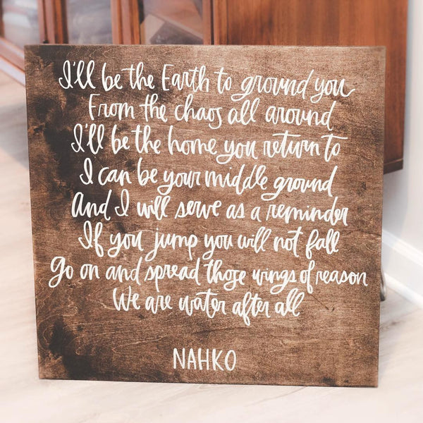 I'll be the Earth to ground you | Wood Sign by Wanderlove Press