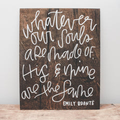 Whatever our souls are made of, his and mine are the same | Wanderlove Press