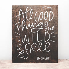 All Good Things Are Wild & Free | Wanderlove Press