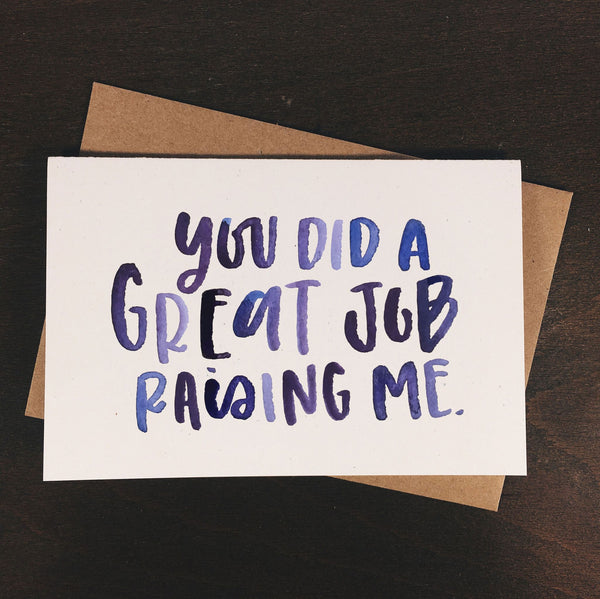 You Did a Great Job Raising Me