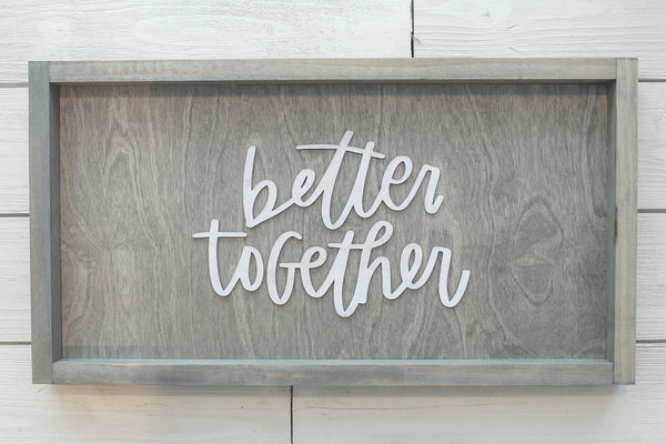 Better Together Farmhouse Sign