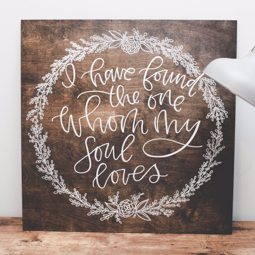 My Soul Loves | Wood Sign