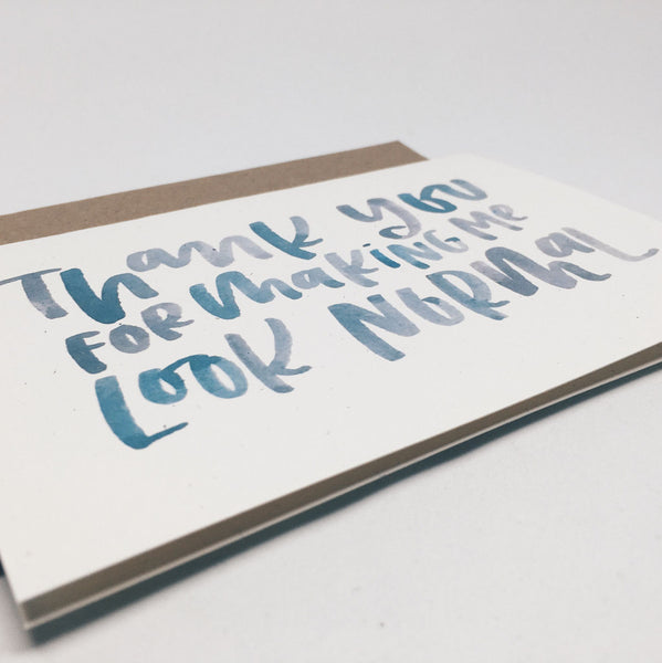 Thanks for Making Me Look Normal | Love Card by Wanderlove Press Co.