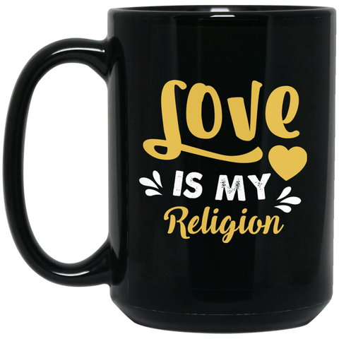 Love Is My Religion Mugs & Drinkware Black - Lyghtt