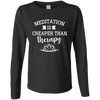 Image of Meditation Is Cheaper Than Therapy Women Apparel - Lyghtt
