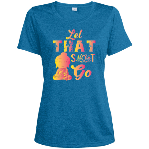 Limited Edition Let that Shit Go Apparel LADIES - Lyghtt