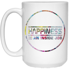 Happiness Is An Inside Job Mugs Drinkware