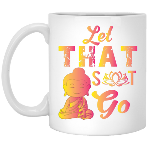 Let That Shit Go Mugs Drinkware - Lyghtt