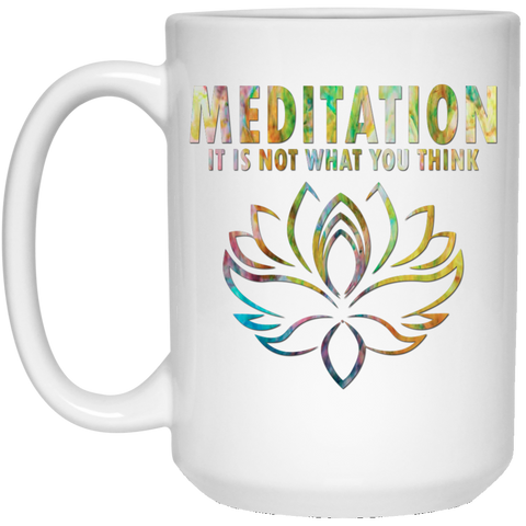Meditation It's Not What You Think Mugs & Drinkware - Lyghtt